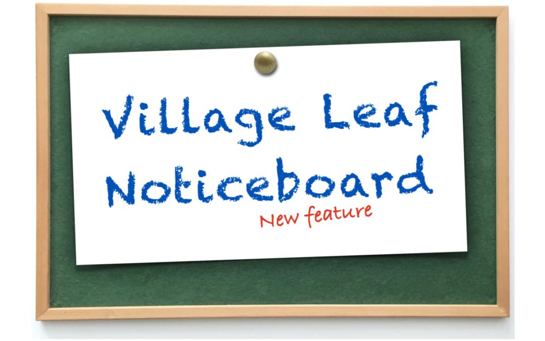 Village Leaf Noticeboard Latest